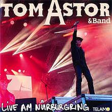 Tom Astor, Live am Nürburgring