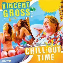 Vincent Gross, Chillout Time