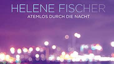 Helene Fischer Atemlos durch die Nacht