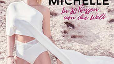 Michelle, In 80 Küssen um die Welt