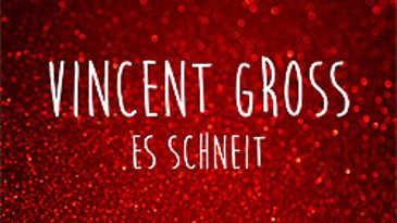 Vincent Gross, Es schneit